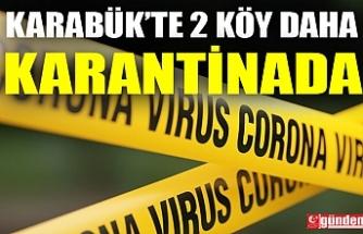 KARABÜK'TE 2 KÖY KARANTİNAYA ALINDI