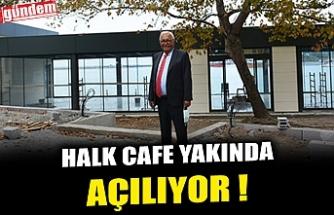 HALK CAFE YAKINDA AÇILIYOR !