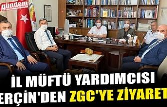 İL MÜFTÜ YARDIMCISI ERÇİN'DEN ZGC'YE ZİYARET