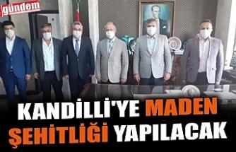 KANDİLLİ'YE MADEN ŞEHİTLİĞİ YAPILACAK