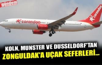 KOLN, MUNSTER VE DUSSELDORF'TAN ZONGULDAK'A UÇAK SEFERLERİ...