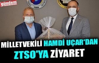 MİLLETVEKİLİ HAMDİ UÇAR'DAN ZTSO'YA ZİYARET