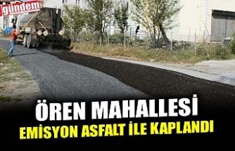 ÖREN MAHALLESİ EMİSYON ASFALT İLE KAPLANDI