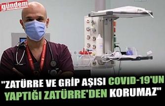 """""""ZATÜRRE VE GRİP AŞISI COVID-19'UN YAPTIĞI ZATÜRRE'DEN KORUMAZ"""""""