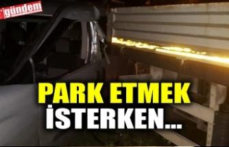 PARK ETMEK İSTERKEN...