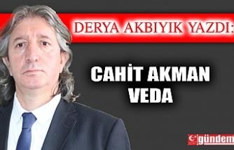 CAHİT AKMAN / VEDA