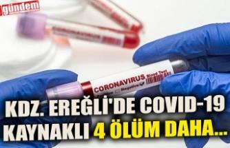 KDZ. EREĞLİ'DE COVID-19 KAYNAKLI 4 ÖLÜM DAHA...