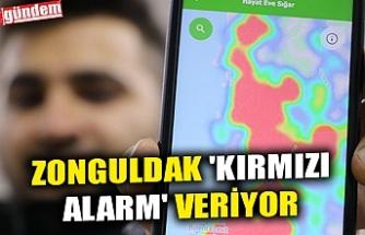 ZONGULDAK 'KIRMIZI ALARM' VERİYOR