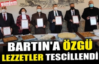 BARTIN'A ÖZGÜ LEZZETLER TESCİLLENDİ