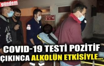 COVID-19 TESTİ POZİTİF ÇIKINCA ALKOLÜN ETKİSİYLE...