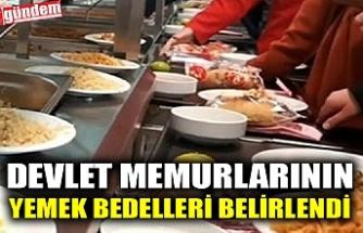 DEVLET MEMURLARININ YEMEK BEDELLERİ BELİRLENDİ