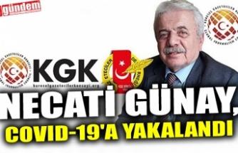 NECATİ GÜNAY, COVID-19'A YAKALANDI
