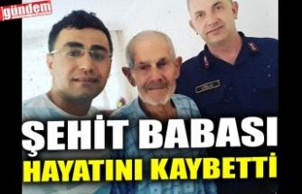 ŞEHİT BABASI HAYATINI KAYBETTİ