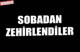 SOBADAN ZEHİRLENDİLER