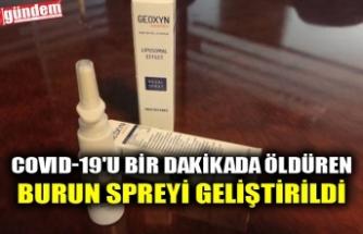 COVID-19'U BİR DAKİKADA ÖLDÜREN BURUN SPREYİ GELİŞTİRİLDİ