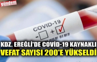 KDZ. EREĞLİ'DE COVID-19 KAYNAKLI VEFAT SAYISI 200'E YÜKSELDİ