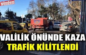VALİLİK ÖNÜNDE KAZA!