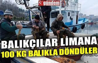 BALIKÇILAR LİMANA 100 KG BALIKLA DÖNDÜLER