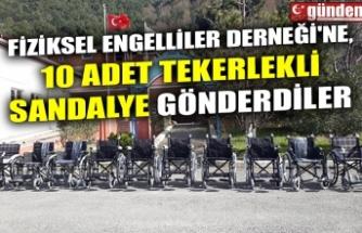 FİZİKSEL ENGELLİLER DERNEĞİ'NE 10 ADET TEKERLEKLİ SANDALYE GÖNDERDİLER