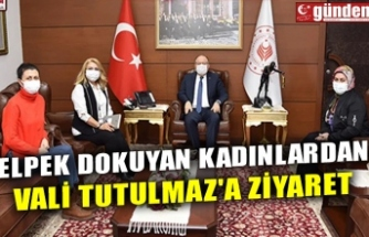 ELPEK DOKUYAN KADINLARDAN VALİ TUTULMAZ'A ZİYARET