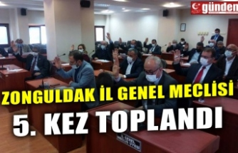 ZONGULDAK İL GENEL MECLİSİ 5. KEZ TOPLANDI
