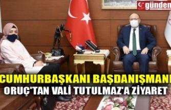 CUMHURBAŞKANI BAŞDANIŞMANI ORUÇ'TAN VALİ TUTULMAZ'A ZİYARET