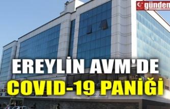 EREYLİN AVM'DE COVID-19 PANİĞİ