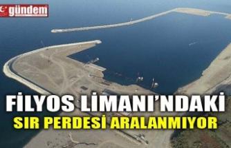 FİLYOS LİMANI'NDAKİ SIR PERDESİ ARALANMIYOR