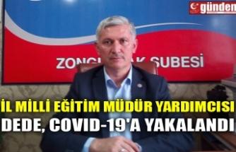 İL MİLLİ EĞİTİM MÜDÜR YARDIMCISI DEDE,COVID-19'A YAKALANDI