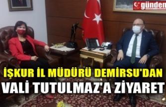 İŞKUR İL MÜDÜRÜ DEMİRSU'DAN VALİ TUTULMAZ'A ZİYARET