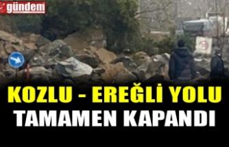 KOZLU - EREĞLİ YOLU TAMAMEN KAPANDI