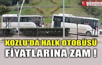 KOZLU'DA HALK OTOBÜSÜ FİYATLARINA ZAM !