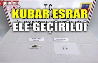 KUBAR ESRAR ELE GEÇİRİLDİ