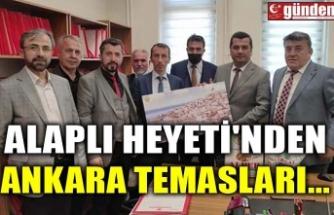 ALAPLI HEYETİ'NDEN ANKARA TEMASLARI...