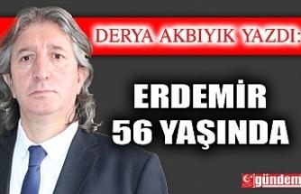 ERDEMİR 56 Yaşında