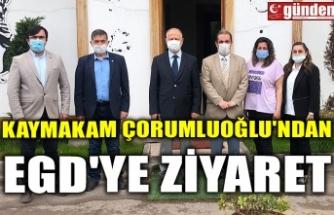 KAYMAKAM ÇORUMLUOĞLU'NDAN EGD'YE ZİYARET
