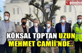 KÖKSAL TOPTAN UZUN MEHMET CAMİİ'NDE..