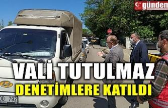 VALİ TUTULMAZ DENETİMLERE KATILDI