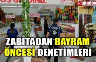 ZABITADAN BAYRAM ÖNCESİ DENETİMLERİ