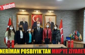 NERİMAN POSBIYIK'TAN MHP'YE ZİYARET