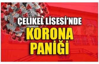 ÇELİKEL LİSESİ'NDE KORONA PANİĞİ