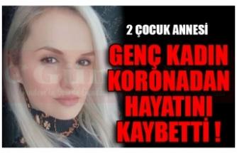 GENÇ KADIN KORONADAN HAYATINI KAYBETTİ !