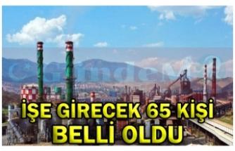 İŞE GİRECEK 65 KİŞİ BELLİ OLDU