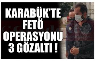 KARABÜK'TE FETÖ OPERASYONU 3 GÖZALTI !