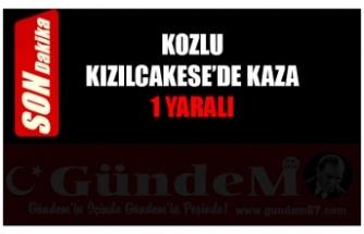 KOZLU KIZILCAKESE'DE KAZA 1 YARALI