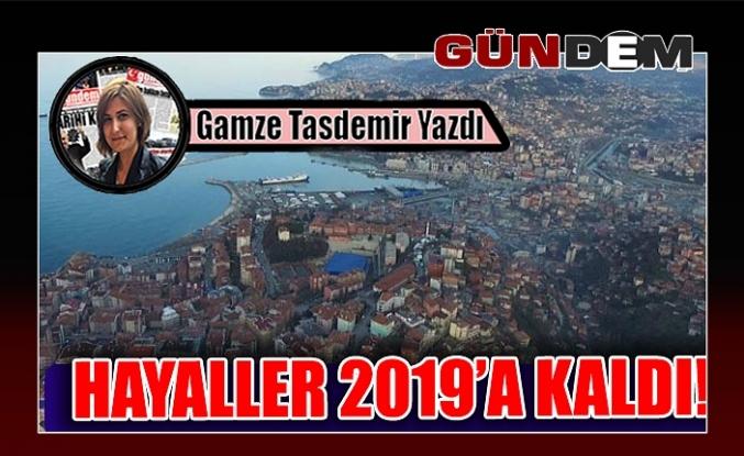 HAYALLER 2019'A KALDI!