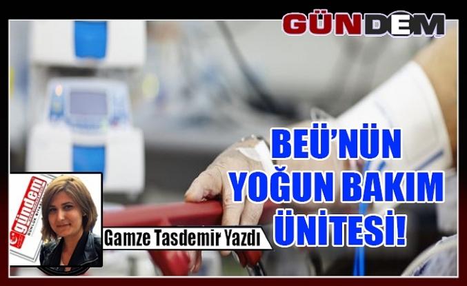 BEÜ'NÜN YOĞUN BAKIM ÜNİTESİ!
