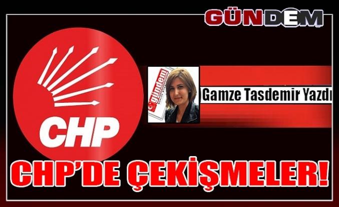CHP'DE ÇEKİŞMELER!