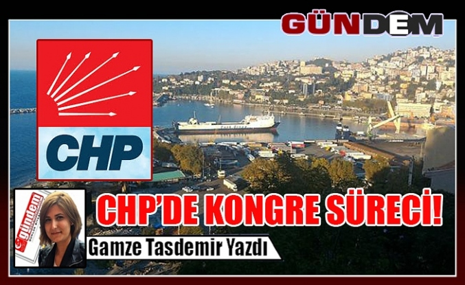 CHP'DE KONGRE SÜRECİ!