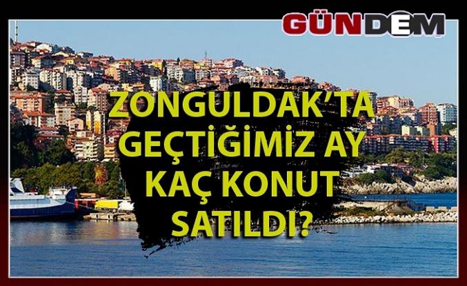 Zonguldak'ta, kaç konut satıldı!...